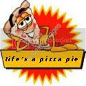 Life&#39;s A Pizza Pie